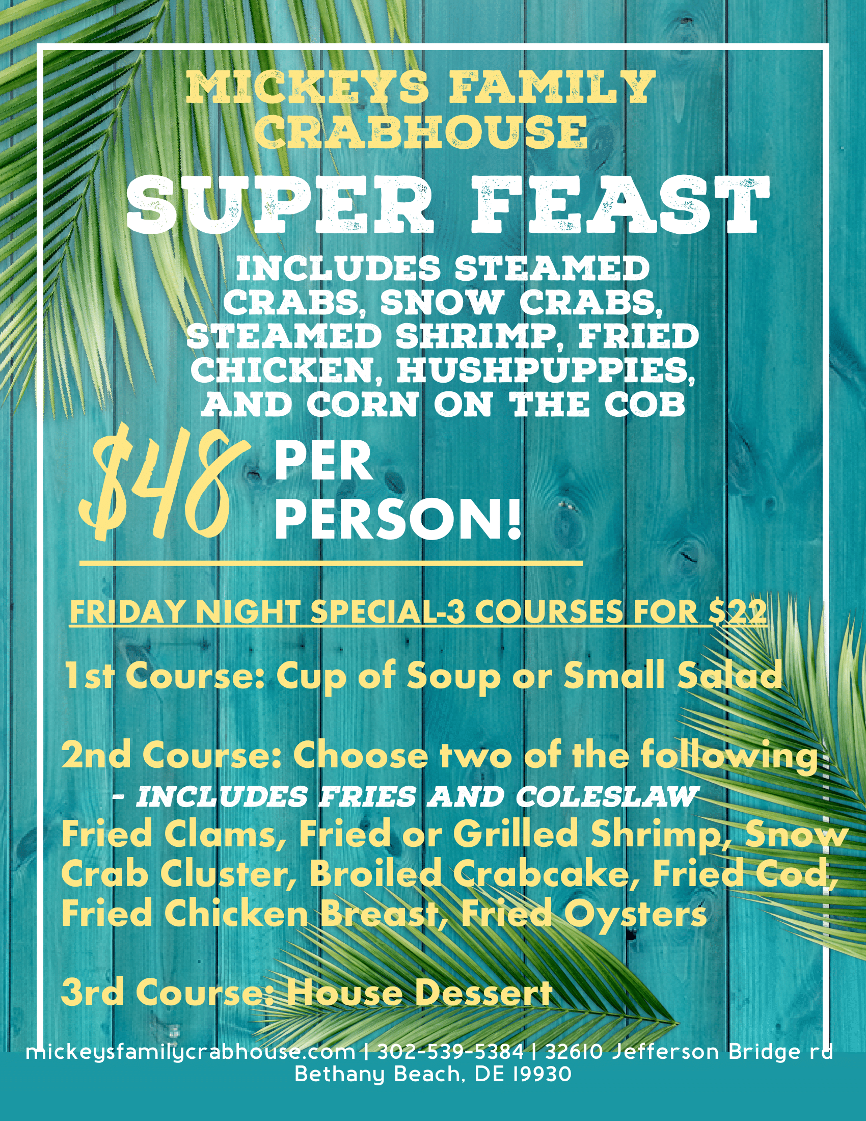 Super Feast. Includes steamed crabs, snow crabs, steamed shrimp, fried chicken, hushpuppies and corn on the cob. $48 per person!
