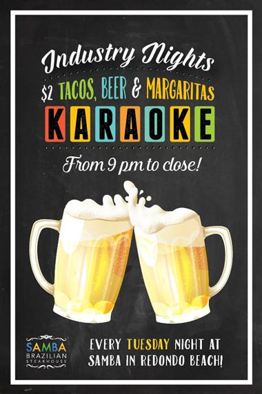 Industry Nights.  Two dollar tacos, beer and margaritas.  Karaoke from 9pm to close every tuesday night.