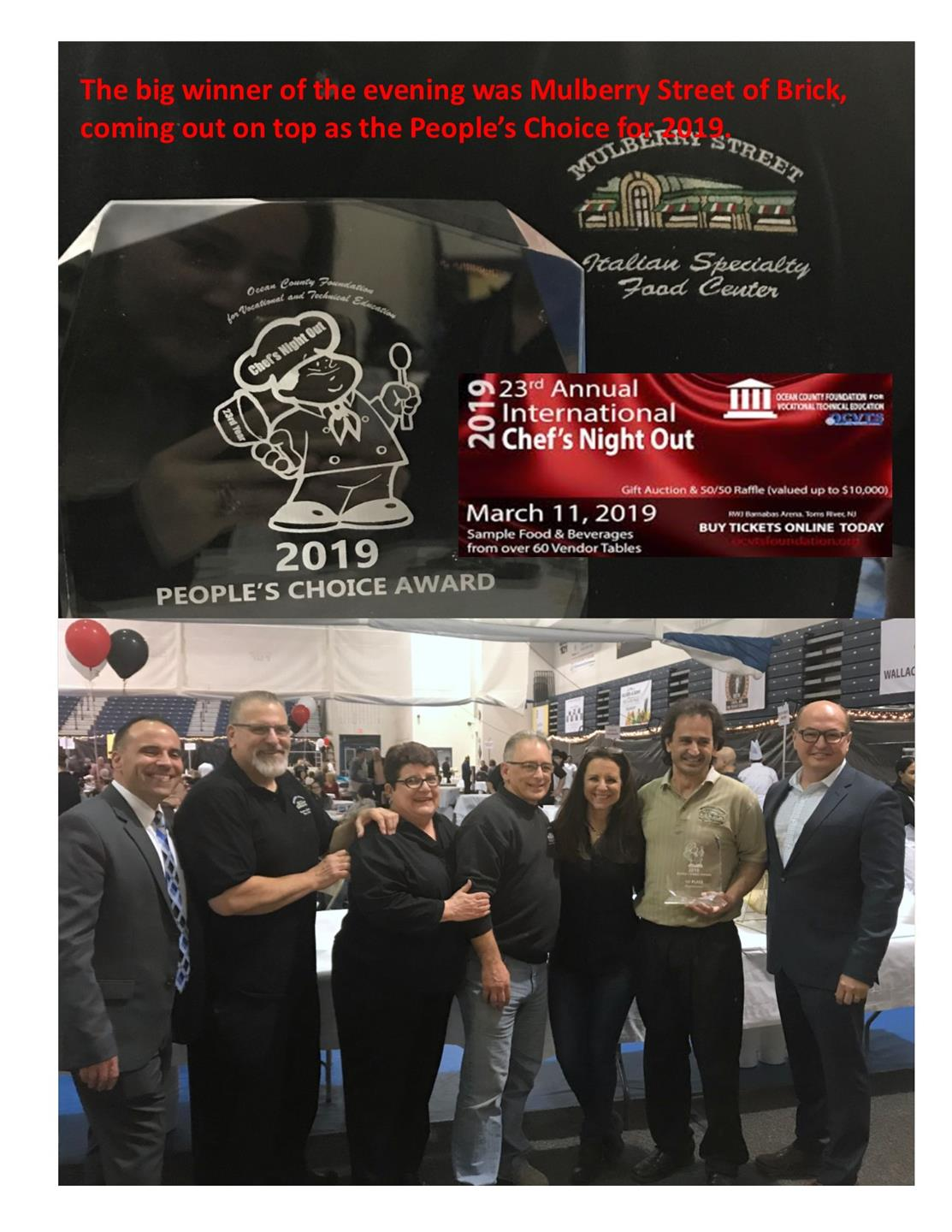Award flyer. 2019 People's Choice Award. The big winner of the evening was Mulberry Street of Brick, coming out on top as the people's choice for 2019. 2019 23rd annual international chef's night out gift auction and 50-50 raffle, valued up to ten thousand dollars. March 11, 2019. Sample food and beverages from over 60 vendor tables.