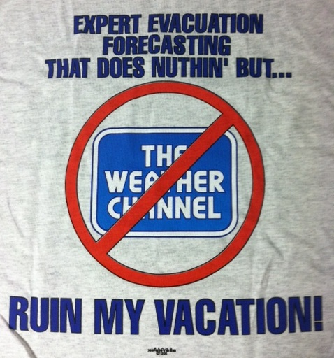 Howard's Pub t-shirt with logo crossing out the weather channel. Expert evacuation forecasting that does nothin' but ruin my vacation.