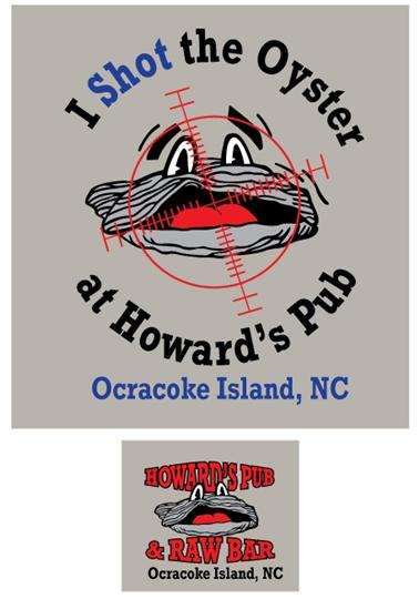 Howard's Pub Ocracoke Island, NC. I shot the oyster at Howard's Pub t-shirt.