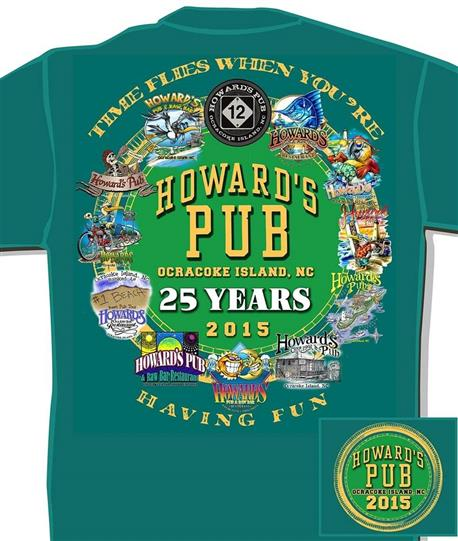 Howard's Pub, ocracoke island, NC. 25 years 2015. Time flies when you're having fun t-shirt.
