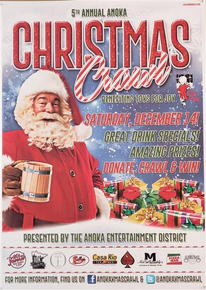 5th Annual Chritmas Crawl. Benefiting toys for joy Saturday December 14! Great drink specials! Amazing prizes! donate, crawl & win! presented by the anoka entertaintment district. for more information, find us on facebook & twitter.