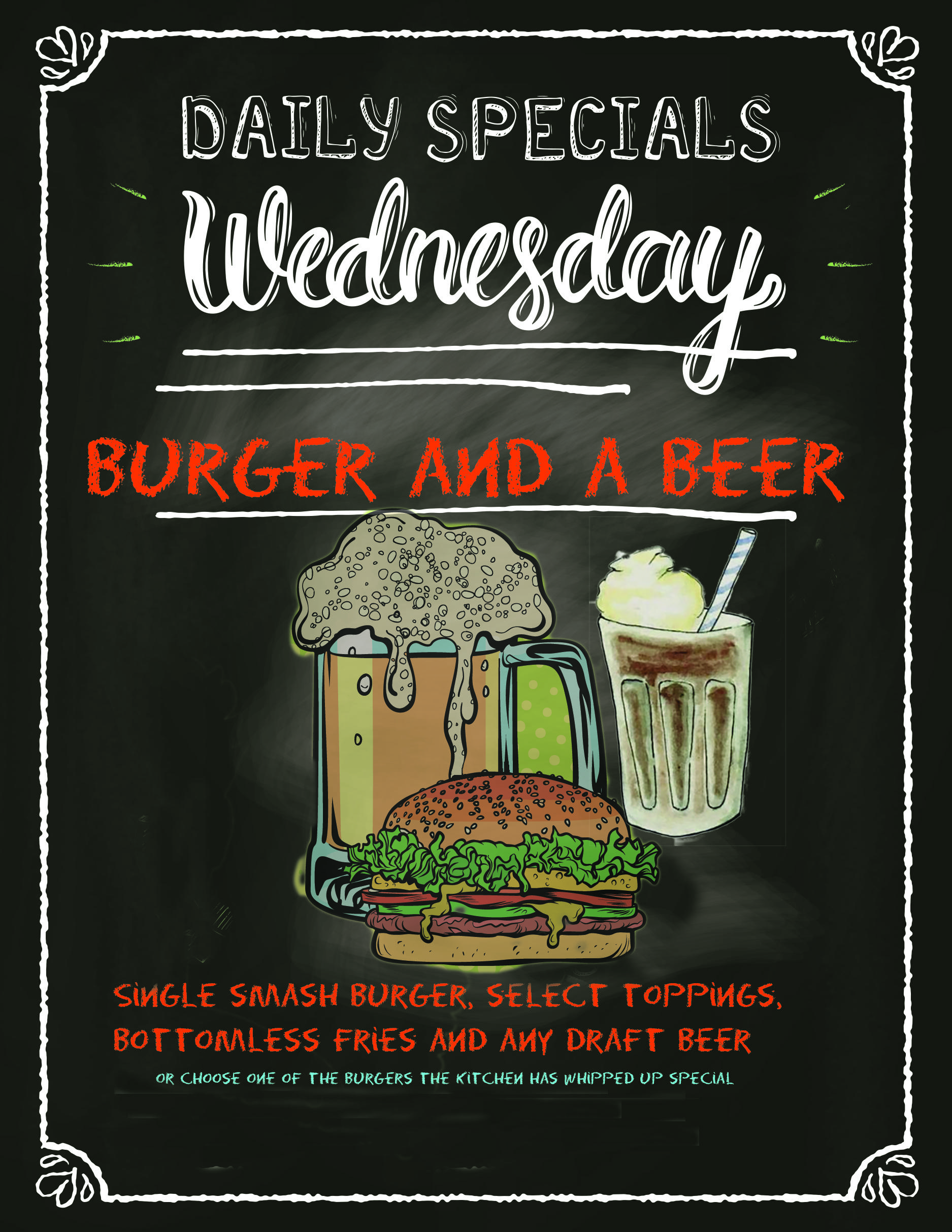 Daily specials Wednesday. burger and a beer. Single smash burger, select toppings, bottomless fries and any draft beer. Or choose one of the burgers the kitchen has whipped up special.