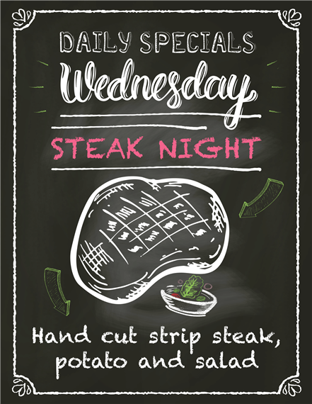 daily specials wednesday steak night hand cut strip steak, potato and salad