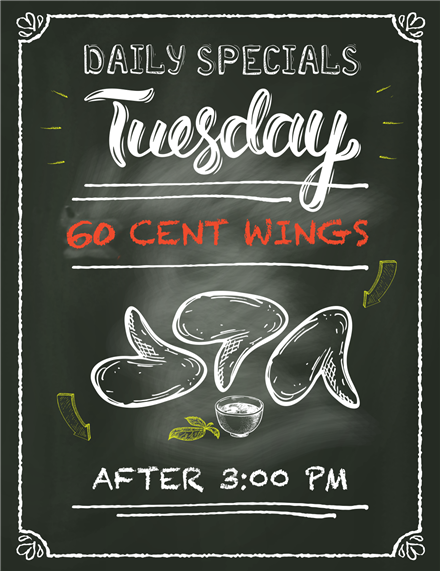 Daily specials Tuesday.  Sixty cent wings after 3 pm