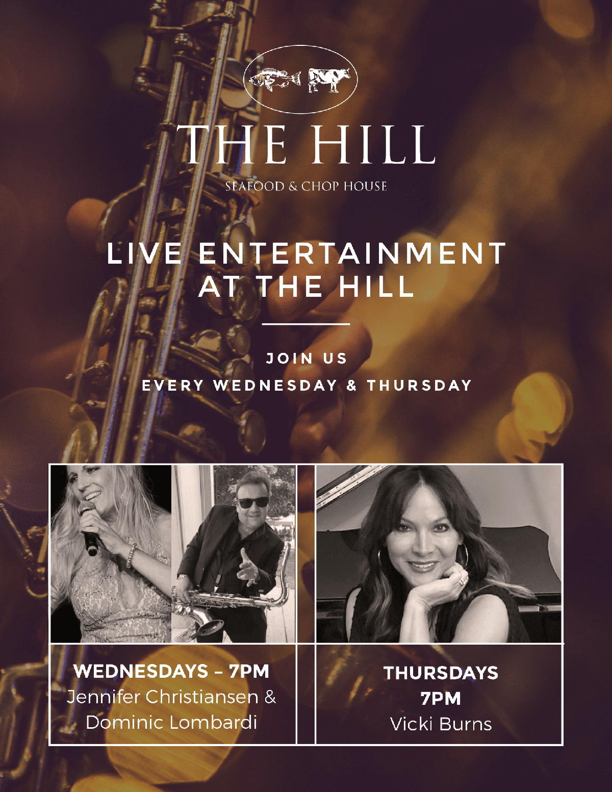 Live entertainment at The Hill. Join us every wednesday and thursday. Wednesdays - 7pm: Jennifer Christiansen & Dominic Lombardi. Thursdays 7PM: Vicki Burns.