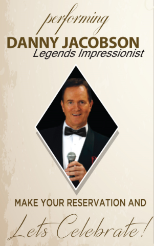 Performing. Danny jacobson, legends impressionist. Make your reservation and let's celebrate.