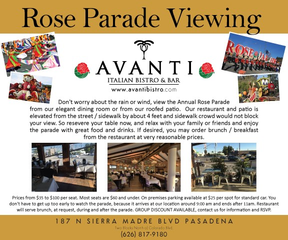 rose parade viewing. don't worry about the rain or wind, view the annual rose parade from our elegant dining room or from our roofed patio. Our restaurant and patio is elevated from the street / sidewalk by about 4 feet and sidewalk crowd woul dnot block your view. So reserve your table now, and relax with your family or friends and enjoy the parade with great food and drinks. If desired, you may order brunch / breakfast from the restaurant at very reasonable prices. Prices from $35 to $100 per seat. Most seats are $60 and under. On premises parking available at $25 per spot for standard car. You don't have to get up early to watch the parade, because it arrives at our location around 9:00 am and ends after 11:00 am. Restaurant will serve brunch, at request, during and after the parade. Group discount available, contact us for information and rsvp. 187 N sierra madre blvd pasadena. (626) 817-9180