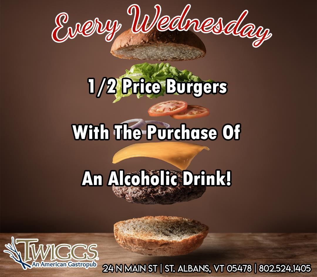 Every wednesday 1/2 price burgers with purchase of alcoholic drink