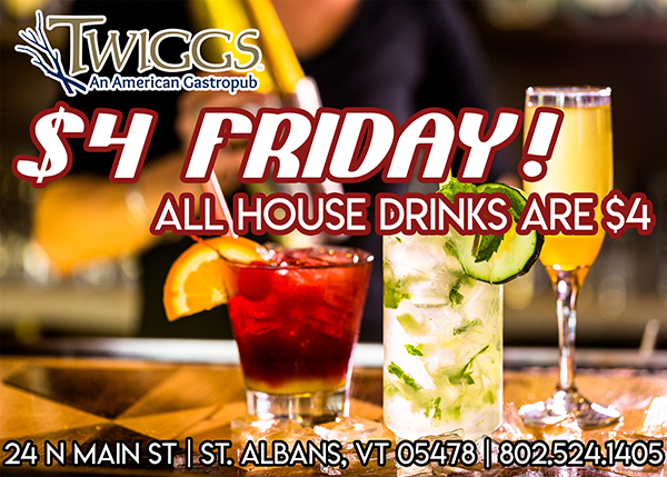 Friday - $4 All house drinks