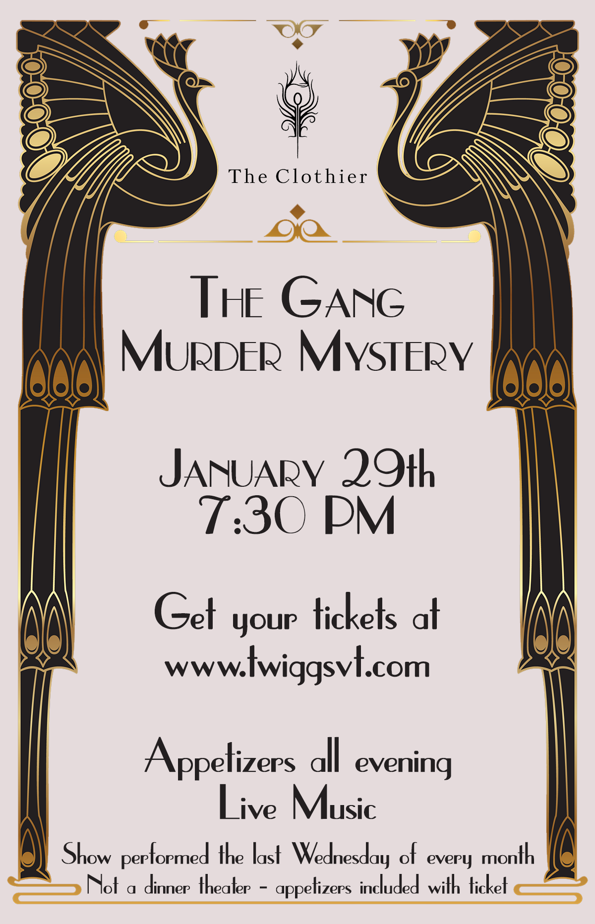 The Clothier. the Gang Murder Mystery at January 29th at 7:30 pm. Get your tickets at https://www.twiggsvt.com/. Appetizers all evening and live music. Show performed the last Wednesday of every month. Not a dinner theater - appetizers included with ticket.