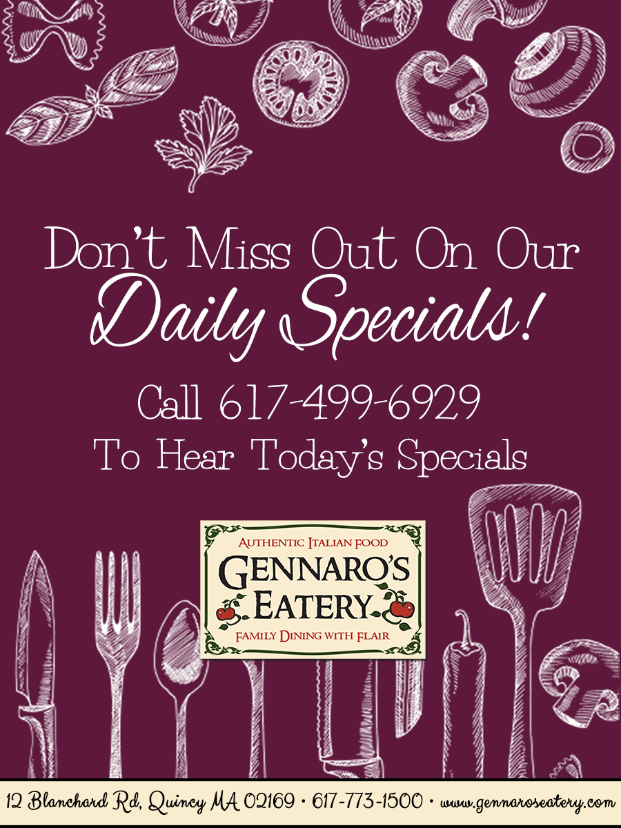 Don't Miss Out On Our Daily Specials! Call 617-499-6929 To Hear Today's Specials. Gennaro's Eatery Logo