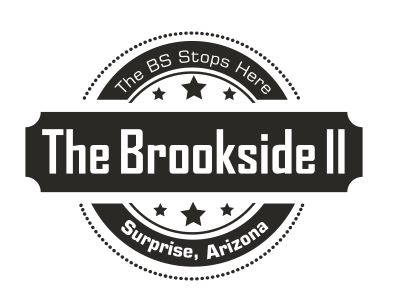 "Logo ""The BS Stops Here. The Brookside II. Surprise, Arizona"""