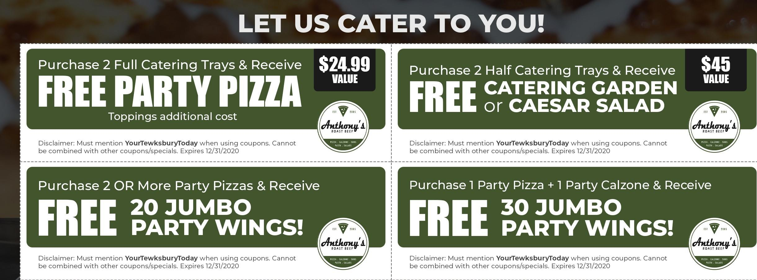 Purchase 2 full catering trays and receive a free party pizza, toppings additonal cost. 24.99 value. Purcahse 2 or more party pizzas and receive free 20 jumbo party wings. Puchase 2 half catering trays and receive a free catering garden salad or caesar salad. Purchase 1 party pizza dn 1 party calzone and receive free 30 jumbo party wings.
