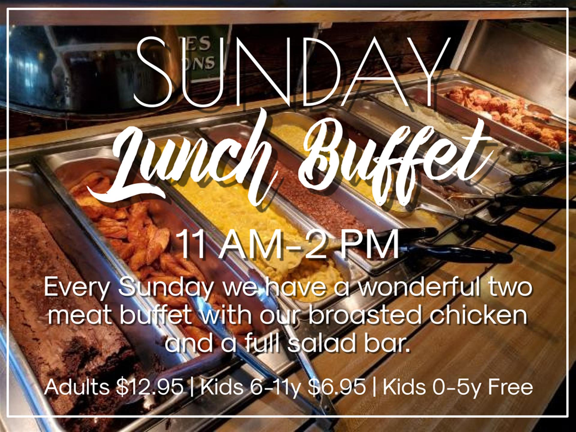 Sunday lunch Buffet 2 meat buffet including Broasted Chicken and full Salad Bar