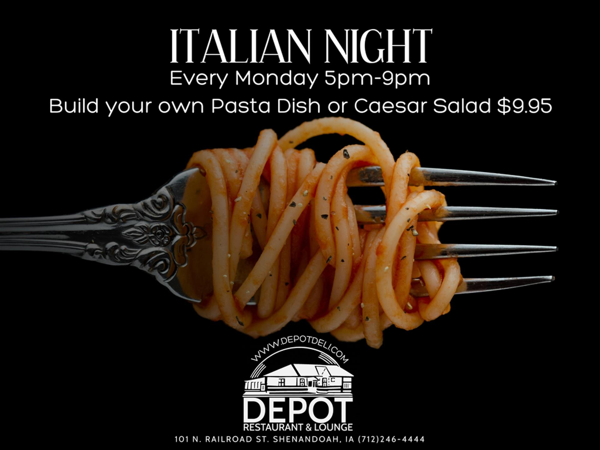 Monday Italian Night Build your own pasta dish or try our Caesar Salad