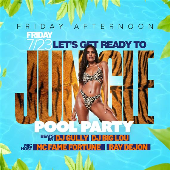 friday afternoon 7/23 let's get ready to jungle pool party. beats by DJ gully DJ big lou. Mic host MC fame fortune Ray DEjon