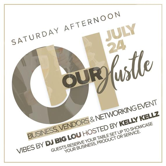 Saturday Afternoon Hour Hustle - July 24th // Business, Vendors & Network Event