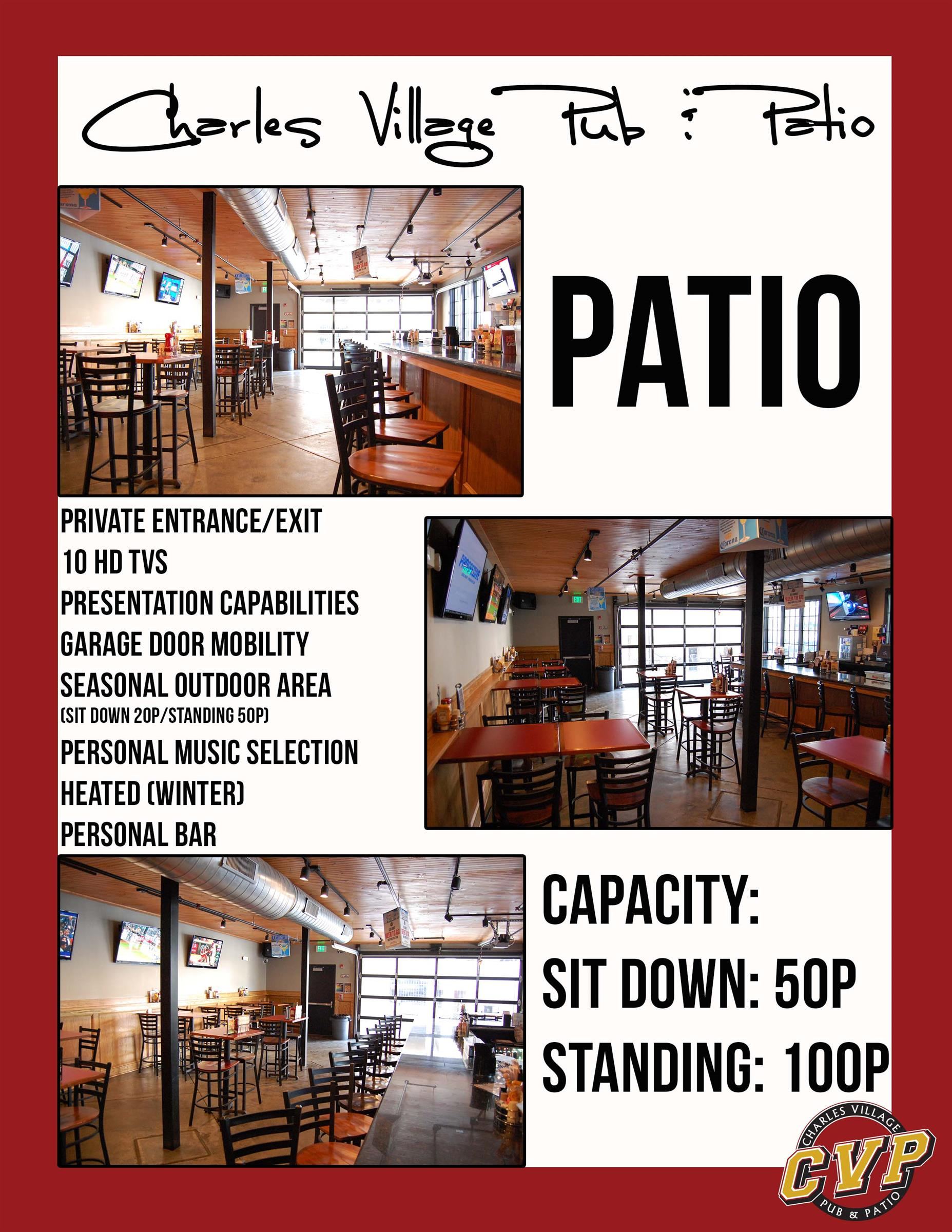 charles village pub and patio. patio private entrance/exit 10 hd tvs presentation capabilities garage door mobility seasonal outdoor area(sit down 20p/standing 50p) personal music selection heated (winter) personal bar. capacity: sit down: 50p standing; 100p