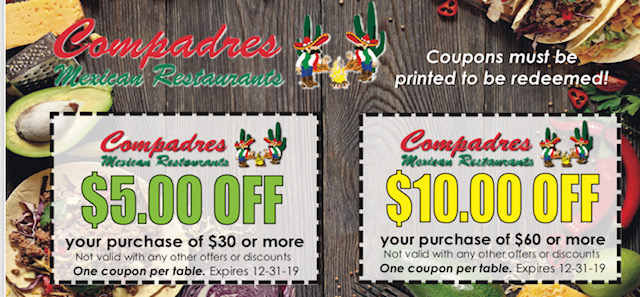 One coupon for $5 off your purchase of $30 or more. Not valid with any other offers or discounts. One coupon per table. Expires 12/31/19. The other coupon is for $10 off your purchase of $60 or more. Not valid with any other offers or discounts. One coupon per table. Expires 12/31/19. Coupons must be printed to be redeemed