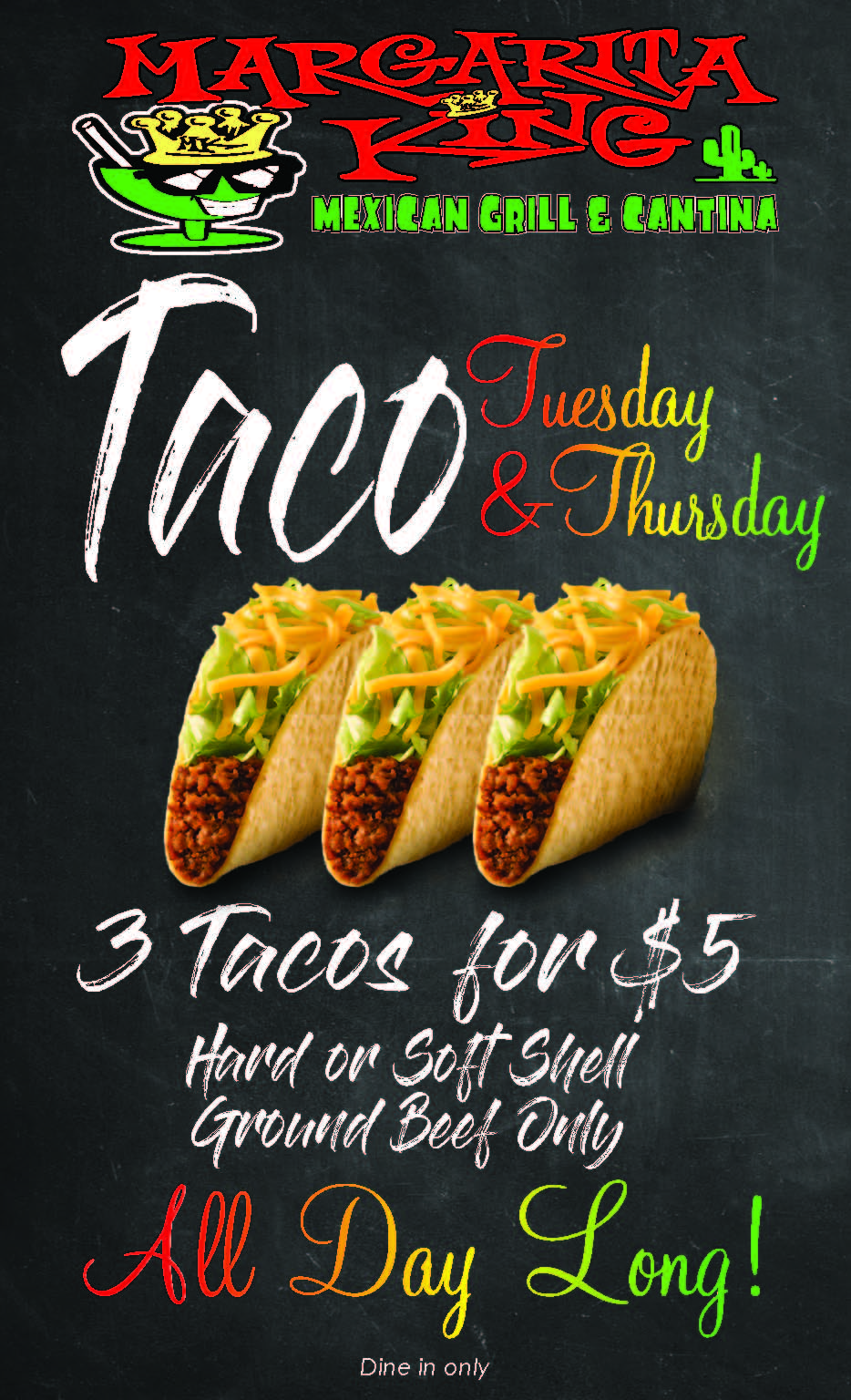 Taco tuesday & thursday: 3 tacos for $5. Hard or soft shell, ground beef only, all day long! Dine in only.