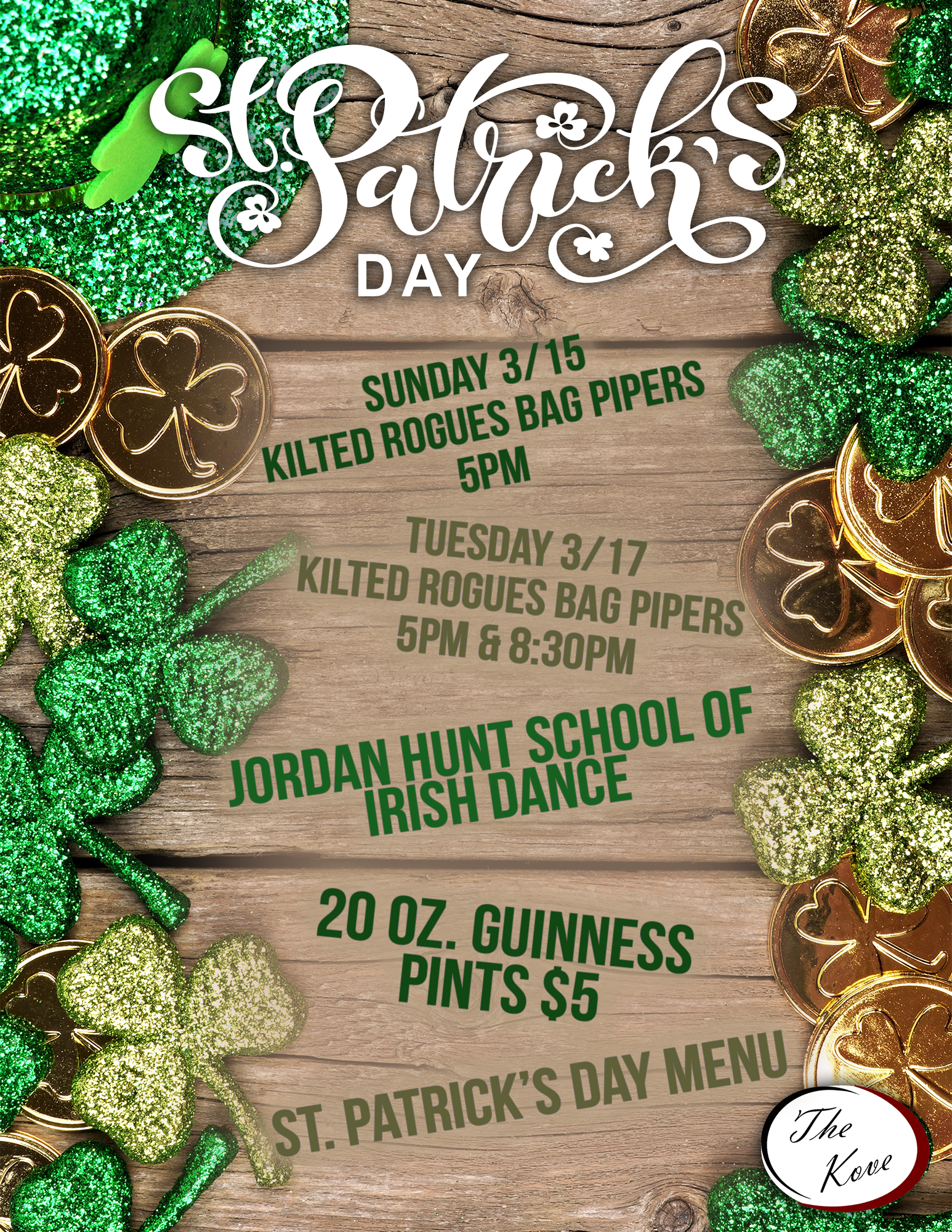 St. Patrick's Day: Sunday 3/15 Kilted Rogues Bag Pipers 5pm; Tuesday 3/17 Kilted Rogues Bag Pipers 5pm & 8:30pm; Jordan Hunt School of Irish Dance; 20 oz. Guinness Pints $5; St. Patrick's Day Menu. The Kove Logo. Background features gold coins and glittery shamrocks on a wooden surface.