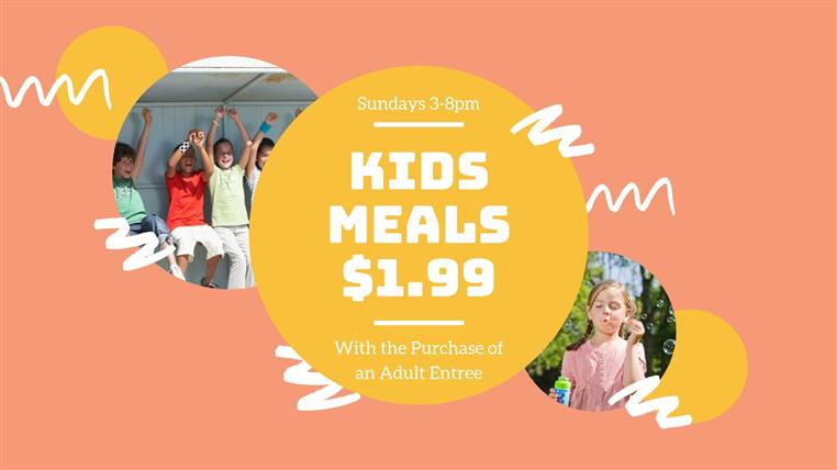 kids meal $1.99 with purchase of an adult entree